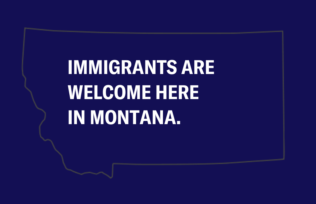 Immigrants are welcome in Montana