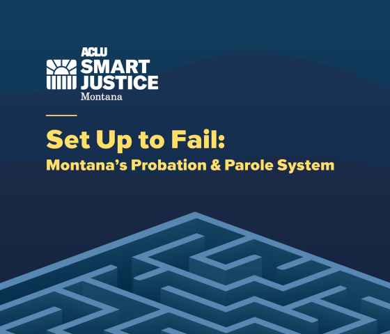 Set up to Fail: Montana's Probation and Parole System | ACLU